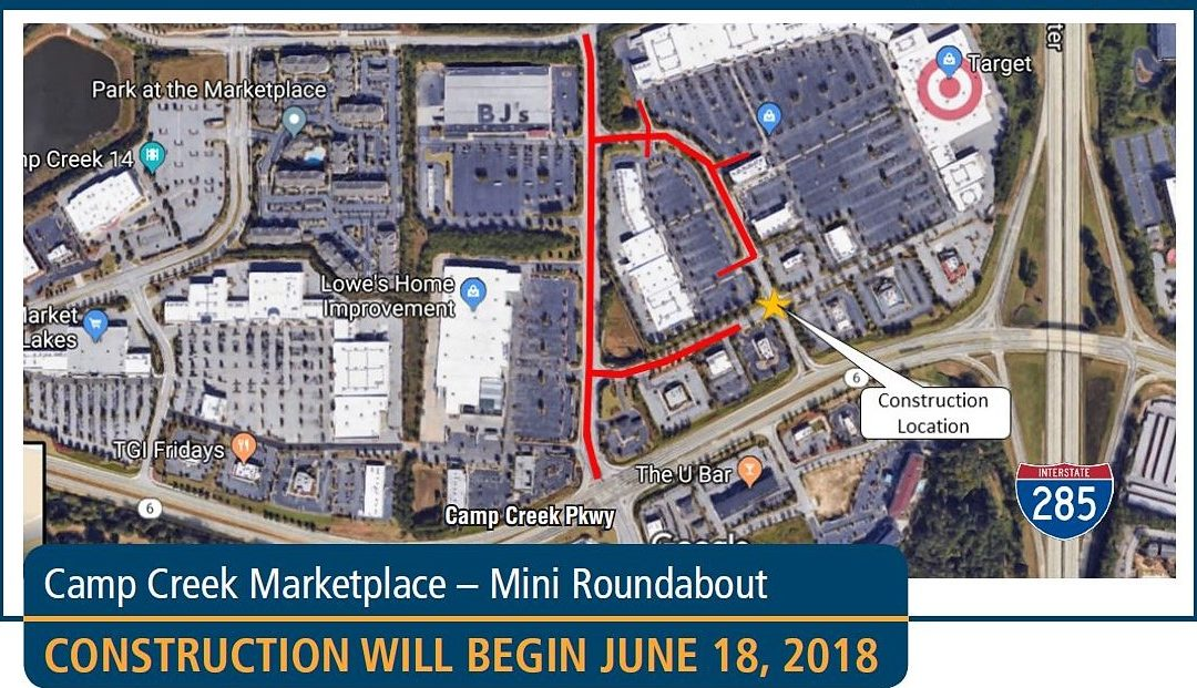 Camp Creek Marketplace Mini Roundabout – Construction Starts June 18, 2018
